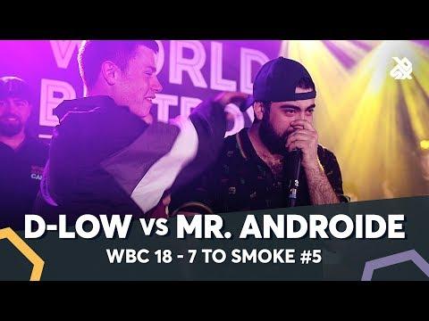 MR.ANDROIDE vs D-LOW | WBC 7ToSmoke Battle 2018 | Battle 5