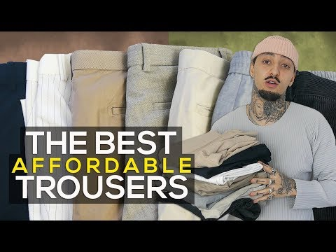 THE BEST AFFORDABLE TROUSERS
