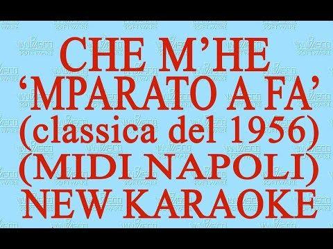 Che m'he 'mparato a fa' - midi Napoli - New Karaoke