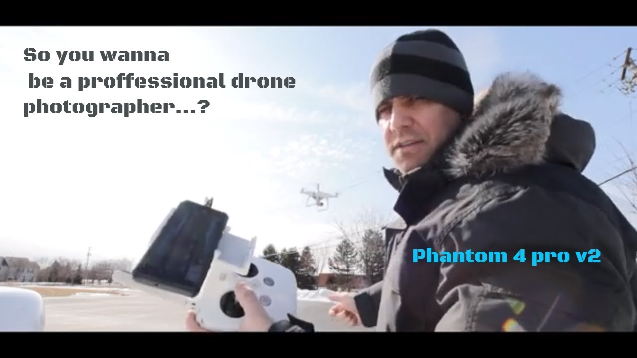 So you wanna be a proffessional drone photographer...?