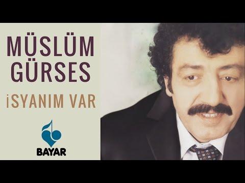 Müslüm Gürses - İsyanım Var
