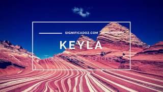 KEYLA - Significado Del Nombre Keyla ♥