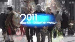 2011: Ich - Gläserner Mensch