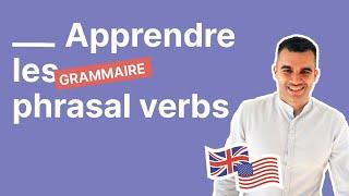 Les indispensables phrasal verbs en anglais - comment les apprendre