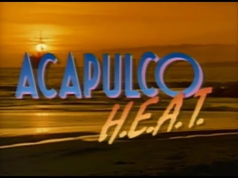 Acapulco H.E.A.T. - intro season one (1993)
