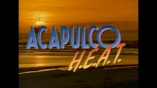 Video Acapulco H.E.A.T. - intro season one (1993) download MP3, 3GP, MP4, WEBM, AVI, FLV Juni 2018