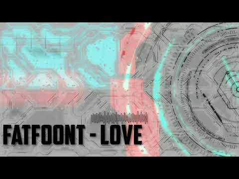 FatFoont - Love