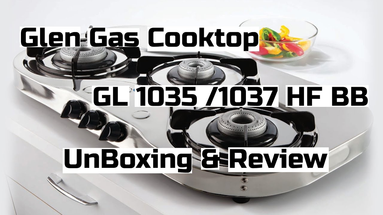 Glen 3 Burner Gas Stove Gl 1035 Ss Bb Hf Unboxing And Review