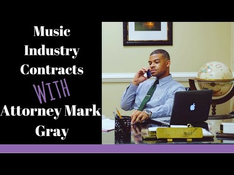 Music Industry Contracts and Negotiations With Attorney Mark Gray II