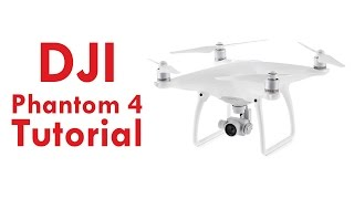 DJI Phantom 4 & Phantom 4 Pro Tutorial Overview