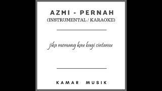 AZMI - Pernah (INSTRUMENTAL / KARAOKE) | KAMAR MUSIK