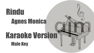 Rindu Agnes Monica Karaoke Version Male Key
