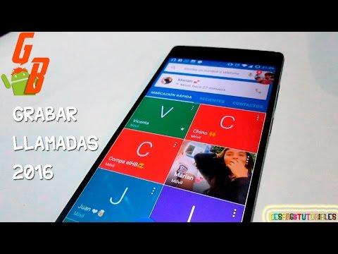 Grabar Cualquier Llamada 2018 - Grabar Llamadas En Android 2018 ♥