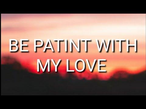 Lady Antebellum - Be Patient With My Love (LYRICS)