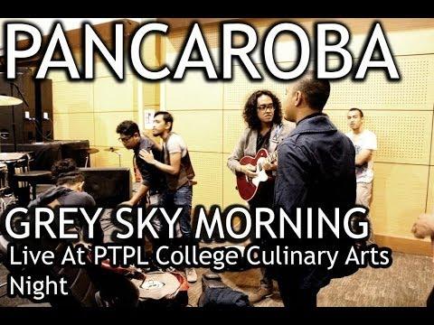 Grey Sky Morning - Pancaroba (Live At PTPL College Culinary Arts Night)