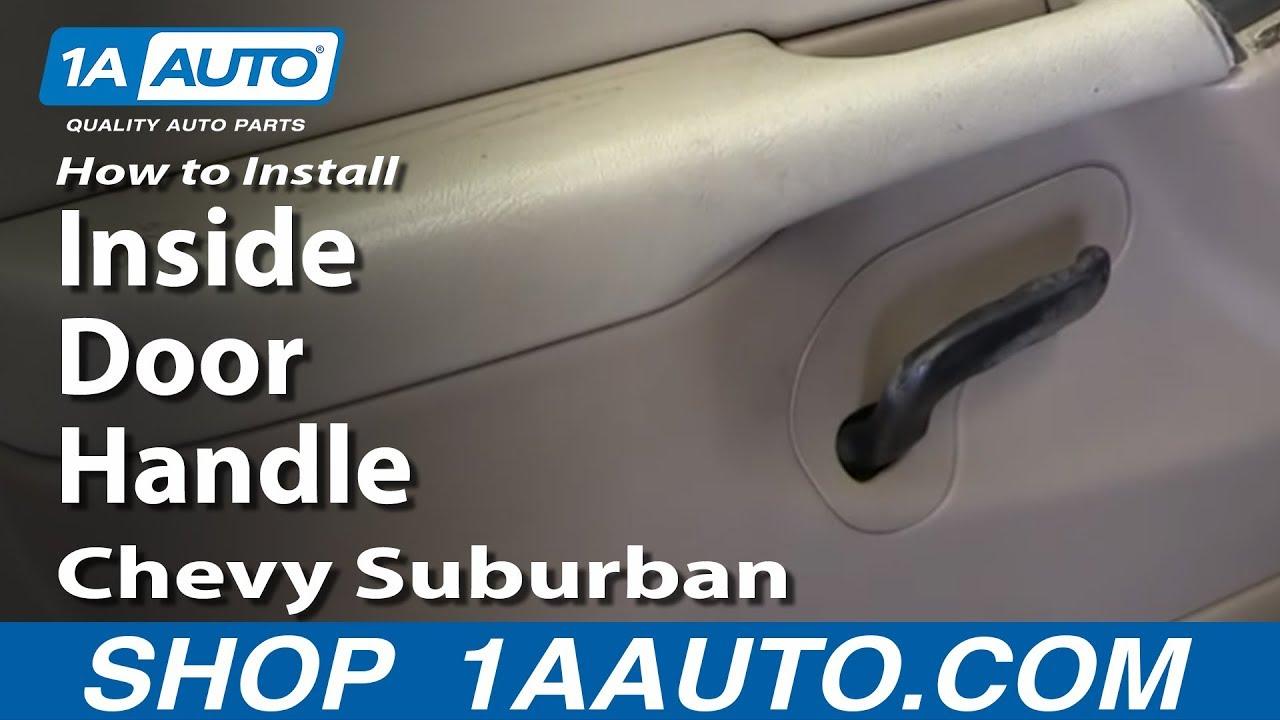 How To Replace Interior Door Handle 00 06 Chevy Suburban Youtube