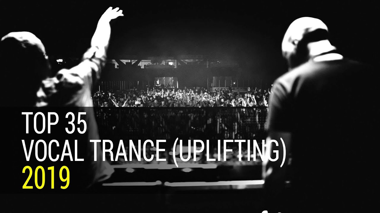 Top 35 Vocal Trance of 2019 (Uplifting Trance Mix)