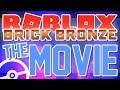 ROBLOX BRICK BRONZE: THE MOVIE