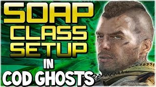 "COD Ghosts - John ""SOAP"" MacTavish - Custom Class Setup ""A True BadAss"" (Call of Duty)"