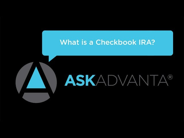 Ask Advanta – What is a Checkbook IRA?