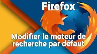 Flash - Comment modifier le monteur de recherche par défaut de Mozilla Firefox
