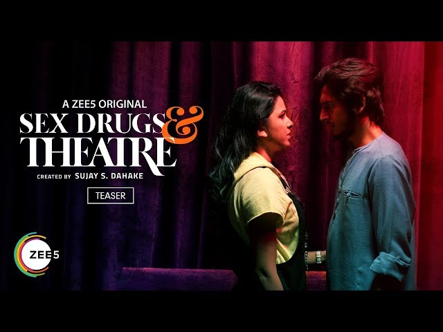 Sex Drugs & Theatre | Official Teaser | A ZEE5 Original | Streaming Now On ZEE5