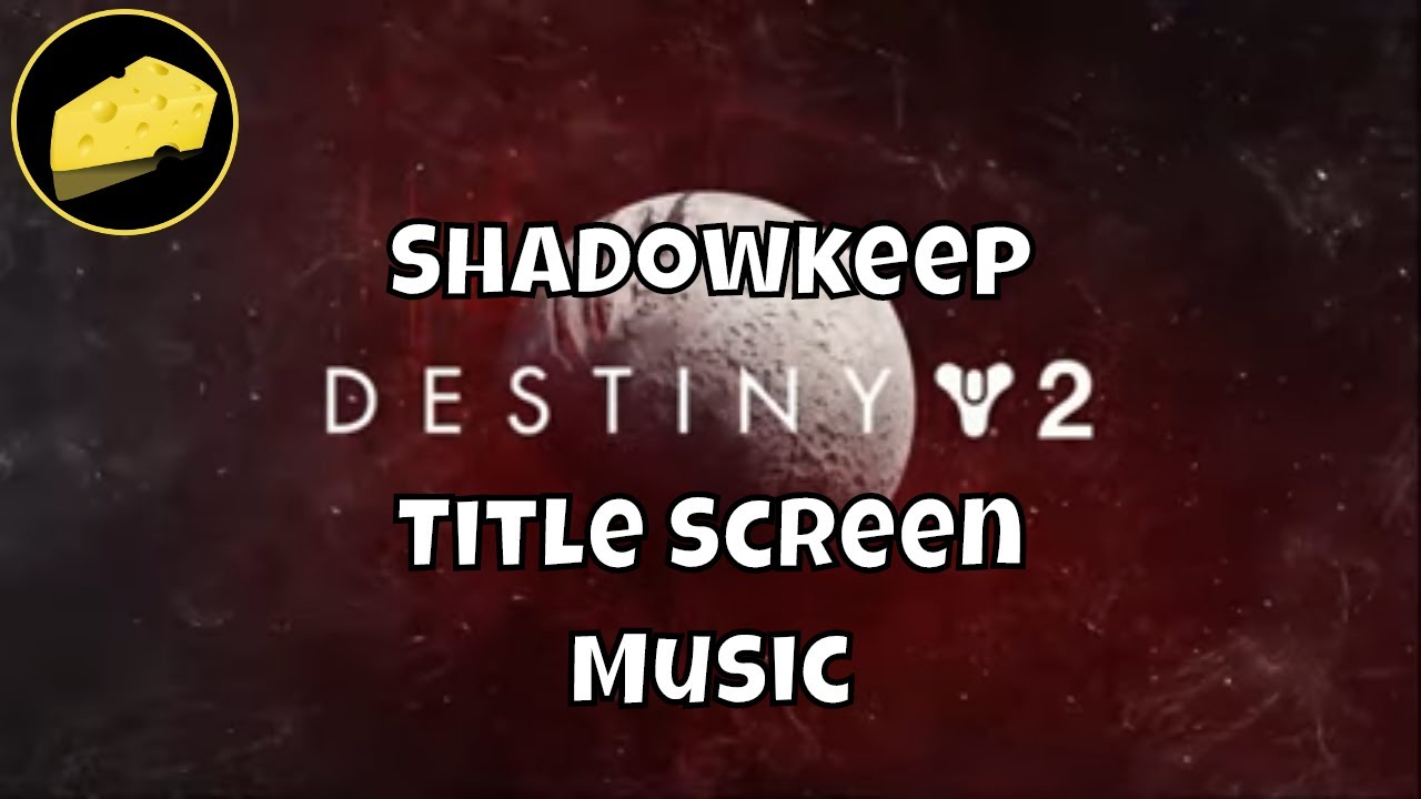 Shadowkeep Title Screen Music