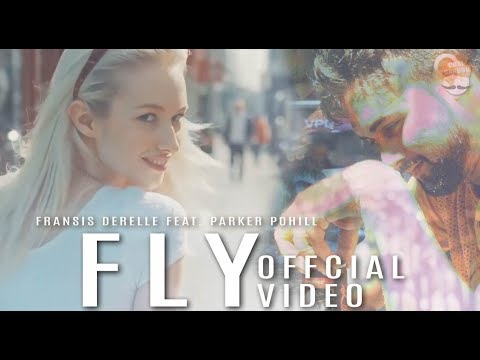 Fransis Derelle - Fly Feat. Parker Polhill | Music Video 2017 | Chal Sandhu Productions