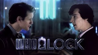 Repeat youtube video WHOLOCK - Sherlock meets The Doctor!