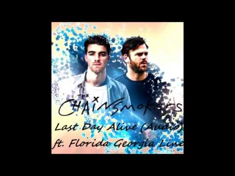 The Chainsmokers-Last Day Alive ft.Florida Georgia Line (Audio)