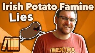 Irish Potato Famine - Lies - Extra History