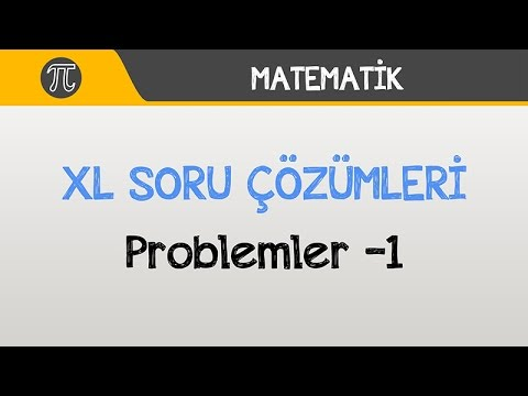 """Problemler """"XL"""" Soru Çözümleri -1"""