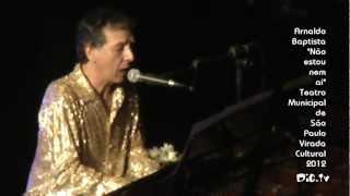 Virada Cultural 2012 - Arnaldo Baptista - Não estou nem ai