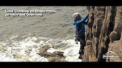 Rock Climbing - Lead Climbing on Single Pitch, an Intro and Overview