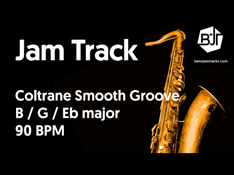 Coltrane Smooth Groove Jam Track in B / G / Eb major - BJT #40