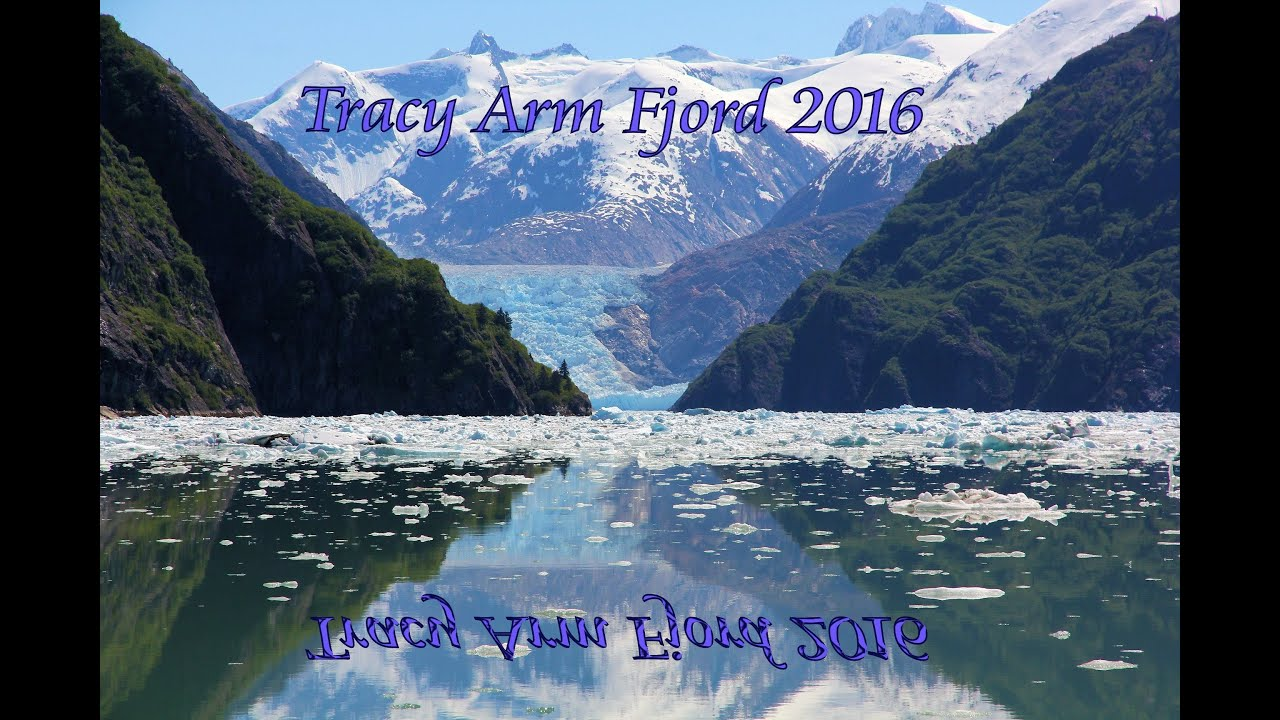 Tracy Arm Fjord Alaska 2016 Youtube