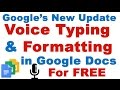 Google's New Update Voice Typing & Text Formatting in Google Docs (Speech to Text)