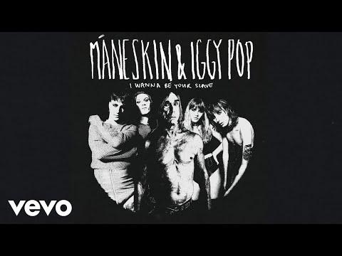 Måneskin, Iggy Pop - I WANNA BE YOUR SLAVE - with Iggy Pop (Audio)