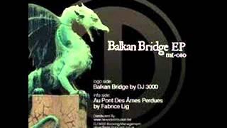 Dj 3000-Balkan Bridge