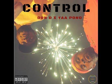 Yaa Pono - Control ft. Dun D (Music Video)