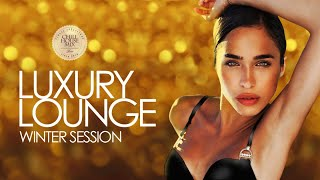 Luxury Lounge | Winter Session 2018 (Essential Chill Out Music Mix from the best Cafés and Bars)