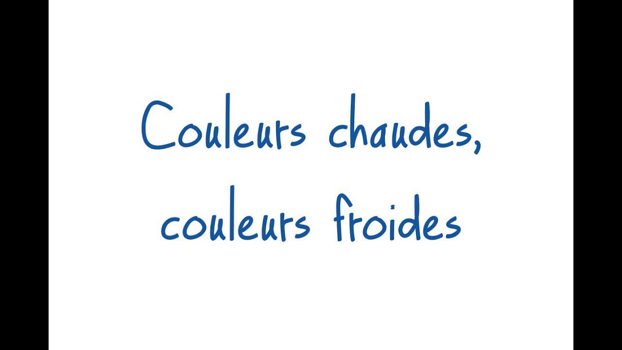 Couleurs chaudes, couleurs froides - YouTube