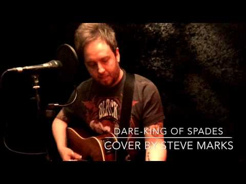 Dare - King Of Spades Cover By Steve Marks