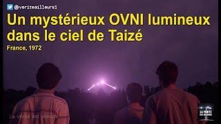 France : Un mystérieux OVNI lumineux dans le ciel de Taizé