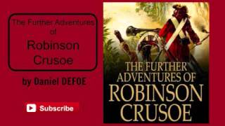 The Further Adventures of Robinson Crusoe by Daniel Defoe - Audiobook