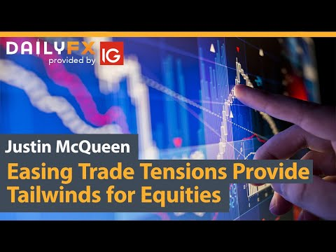 Easing Trade Tensions Provide Tailwinds for Equities