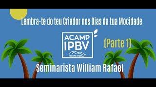 Lembra-te do teu Criador nos Dias da tua Mocidade (Parte 1)   Sem. William Rafael de Souza   IPBV