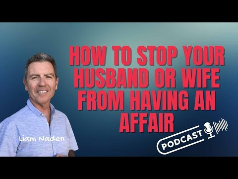 017 - How to Stop Your Husband or Wife from Having an Affair