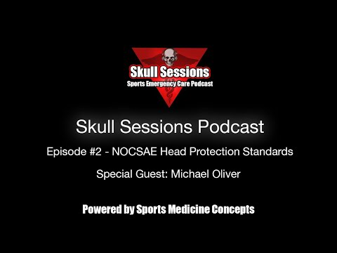 NOCSAE Head Protection Standards w/ Mike Oliver - Skull Sessions Podcast #2