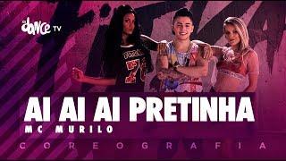 Ai Ai Ai Pretinha - Mc Murilo | FitDance TV (Coreografia) Dance Video